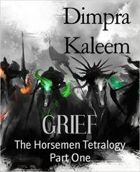 GRIEF: The Horsemen Tetralogy Part One